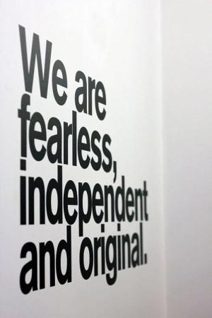 fearless, independent & original