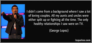 ... of-loving-couples-all-my-aunts-and-uncles-were-george-lopez-114607.jpg