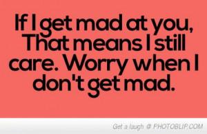 If I'm Mad, I still care.