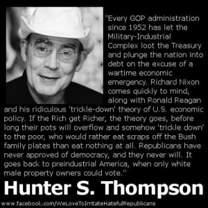 Hunter S Thompson on Nixon and the GOP, war, Reagan and trickle down ...