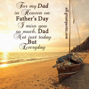 For my Dad in Heaven on Father's Day. I miss you so much, Dad. Not ...