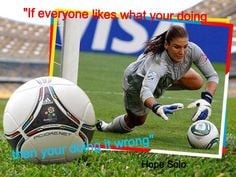 Soccer Quotes Hope Solo, Hope Solo Quotes