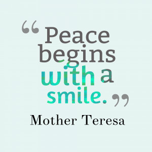 Peace-begins-with-a-smile.__quotes-by-Mother-Teresa-97