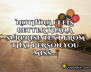 feels better than a surprise text from that person you miss