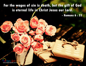 For the wages of sin is death, but the gift of God is eternal life in ...