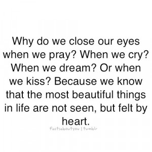 Why do we close our eyes when we pray? When we cry?