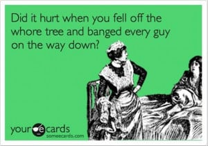 funny quotes, whore tree, bang every guy