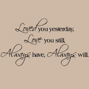 Love You Still Always Have Always Will Vinyl Lettering Wall Sayings ...