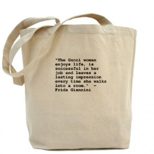 ... Design Bags & Totes > Frida Giannini of Gucci Quote Reusable Tote Bag