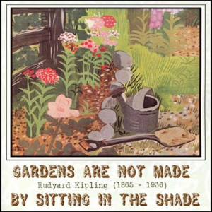Garden Quote by Rudyard Kipling . . .