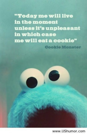 Funny Cookie Monster Quotes Cookie Monster Quote us Humor