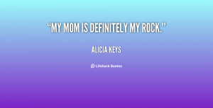 quote-Alicia-Keys-my-mom-is-definitely-my-rock-93149.png