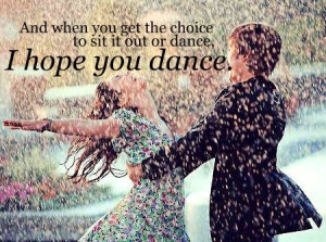 Hope You Dance: Quote About I Hope You Dance ~ Daily Inspiration