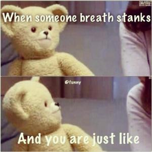 kappits 1 lillan breath stank when someone breath stanks and you are ...