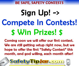 Coming Soon, Safety Tip Jar Will Be Hosting A Monthly Safety Contest.
