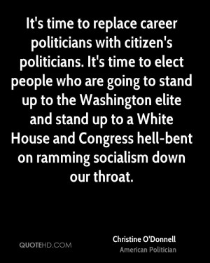 It's time to replace career politicians with citizen's politicians. It ...