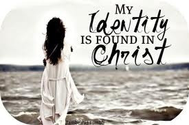 My Identity is in Christ.