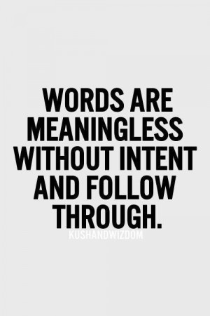 ... , Living, Following Through Quotes, Pictures Quotes, Action Speak