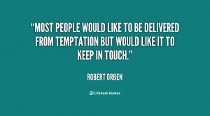 Most people would like to be delivered from temptation but would like ...