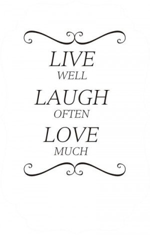 Live Well Laugh Often Love Much Scroll