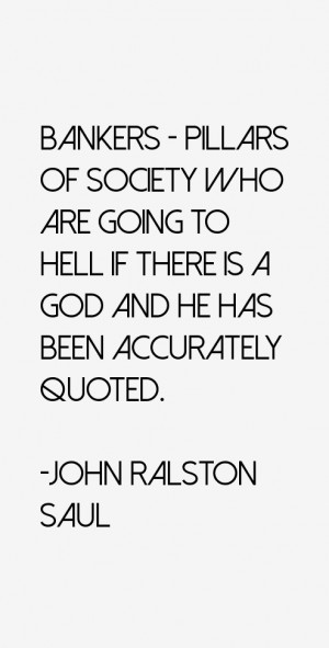 John Ralston Saul Quotes & Sayings