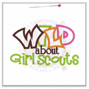 4815 Sayings : Wild About Girl Scouts 5x7