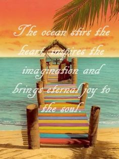 Original RhondaK saying...the sea CALLED my Soul and I answered