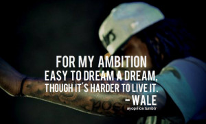quotes wale ambition over everything ambition ambition quotes wale ...