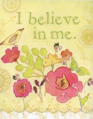 Believe In Me....