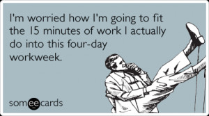 best part of a 3 day weekend is the 4 day work week