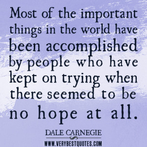hope quotes, Perseverance Quotes, Most of the important things in the ...
