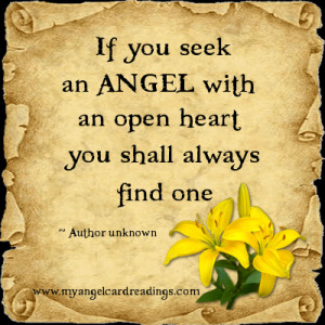If you seek an Angel with an open heart, you shall always find one ...