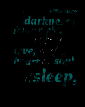 Quotes Picture: fall into my arms, embrace the darkness of fallen ...