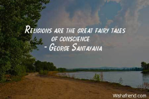 fairy Religions are the great fairy tales of conscience