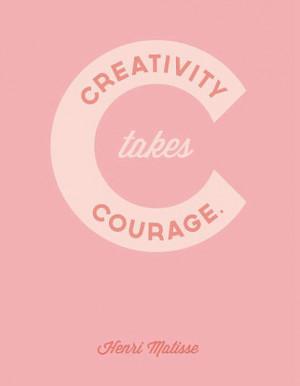 creativity takes #courage - Henri Matisse #quote
