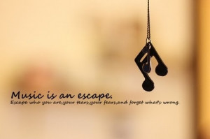 music-quotes-sayings-wisdom-escape-cute.jpg