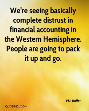 We're seeing basically complete distrust in financial accounting in ...
