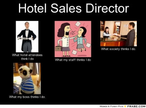 frabz-Hotel-Sales-Director-What-hotel-attendees-think-I-do-What-my-sta ...