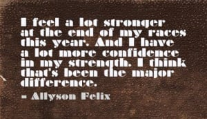 ... lot stronger at the end of my races this year ~ Confidence Quote