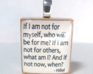Hillel quote - If I am not for myse lf, who will be for me - white ...