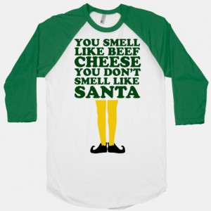 You Smell Like Beef And Cheese Let thatfake Santa know where he stands ...