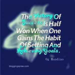 ... When One Gains The Habit Of Setting And Achieving Goals. ~Og Mandino