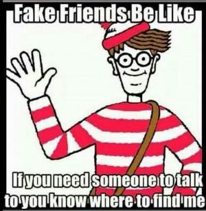 Fake friends