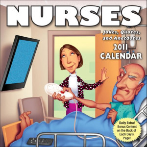 Nurses: Jokes, Quotes, and Anecdotes: 2011 Day-to-Day Calendar