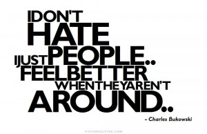 Hate Quotes People Quotes I Hate People Quotes Hate People Quotes ...