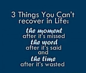 Three Things You Can't Recover In Life,the Moment after It's ...