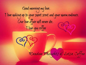 Good Morning Love Quotes For Your Girlfriend .