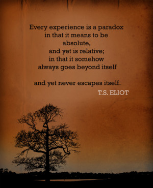 Made this poster of a quote by poet T.S. Eliot , what an excellent man ...