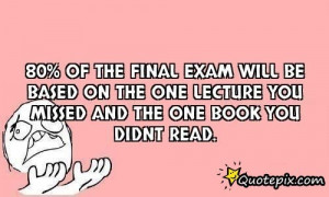 Final Exam Quotes 80% of the final exam will be