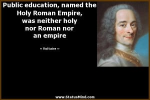 ... named the Holy Roman Empire, was neither holy nor Roman nor an empire